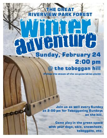 The Great Riverview Park Forest Winter Adventure Sunday Feb 24 at 2pm at the toboggan hill.